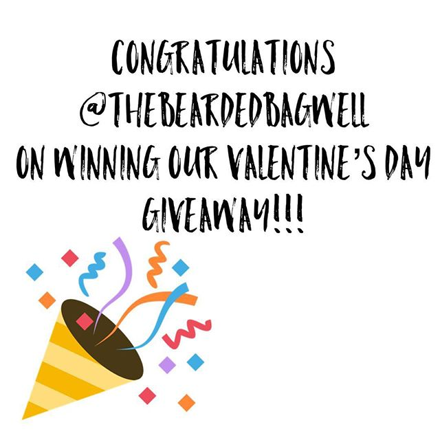 Congratulations @thebeardedbagwell !! And a huge thank you to everyone who entered our Valentine's Day #Giveaway! Stay tuned for our next contest!!
