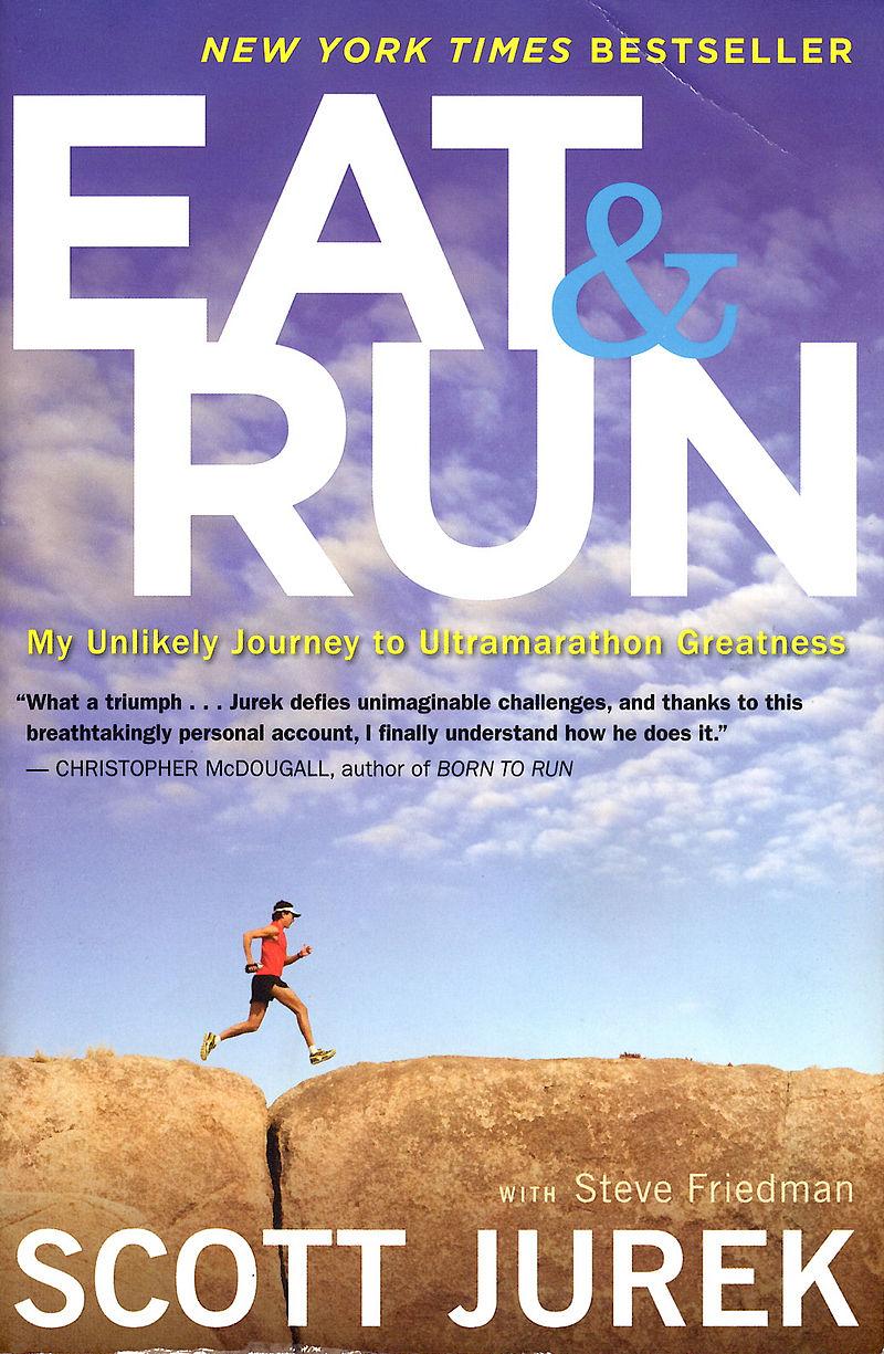Eat & Run - Scott Jurek