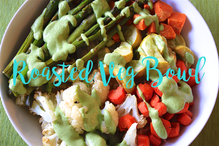 Roasted Veg Bowl with Creamy Basil & Parsley Sauce