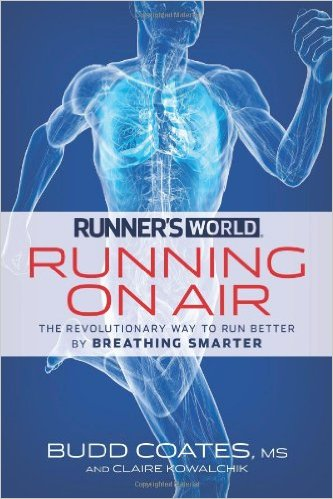 Running on Air - The Revolutionary Way to Run Better by Breathing Smarter