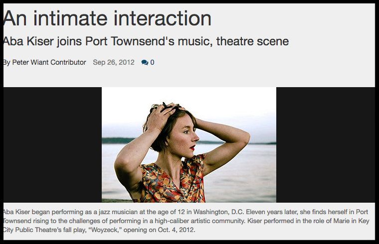 Aba Kiser joins Port Townsend's music, theatre scene. Port Townsend Leader 2012