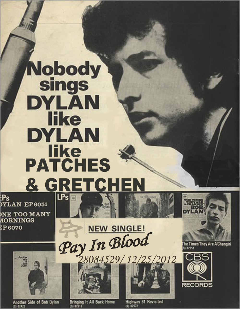 PATCHES & GRETCHEN NEW SINGLE! BOB DYLAN Pay In Blood 12/25/2012 Poster by Gretchen Seichrist
