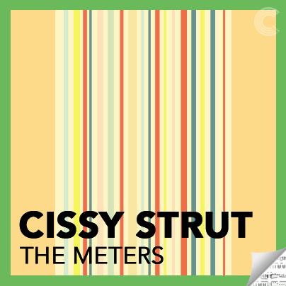 The Meters - Cissy Strut on Chromatik