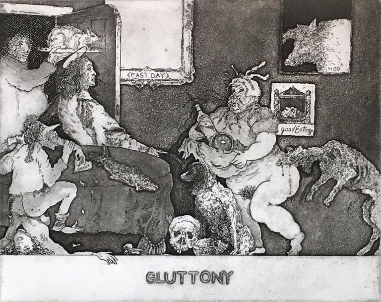 Gluttony 6x8 etching $350 fr