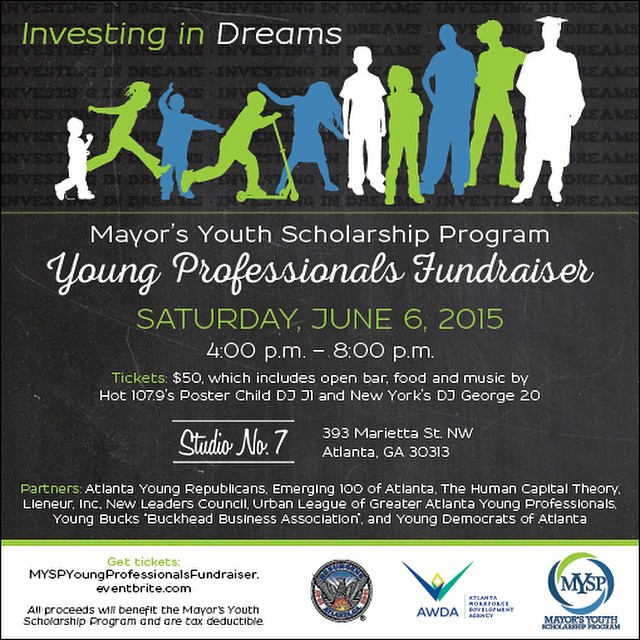 Saturday, June 6, 2015!  @HumanCapTheory is partnering with @cityofatlanta @atlworkforce @studiono7 and a host of other local organizations. Enjoy an evening of fun and fellowship in support of the Mayor's Youth Scholarship Program (MYSP)! There will be great music, amazing food, and an open bar!  Mayor's Youth Scholarship Program Young Professionals Fundraiser Saturday, June 6, 2015 4:00 p.m. – 8:00 p.m.  Studio No. 7 393 Marietta St. NW Atlanta, GA 30313  Cost: $50 (all of which will go to the Mayor's Youth Scholarship Program and is tax deductible)  The MYSP provides up to $5k per semester and $10k per academic year to pay teh balance of unmet student obligations. Scholarships are awarded on a first-come first-serve basis pending funding availability.  Do your part to support the youth of our great city!  #Imagineif #MYSP