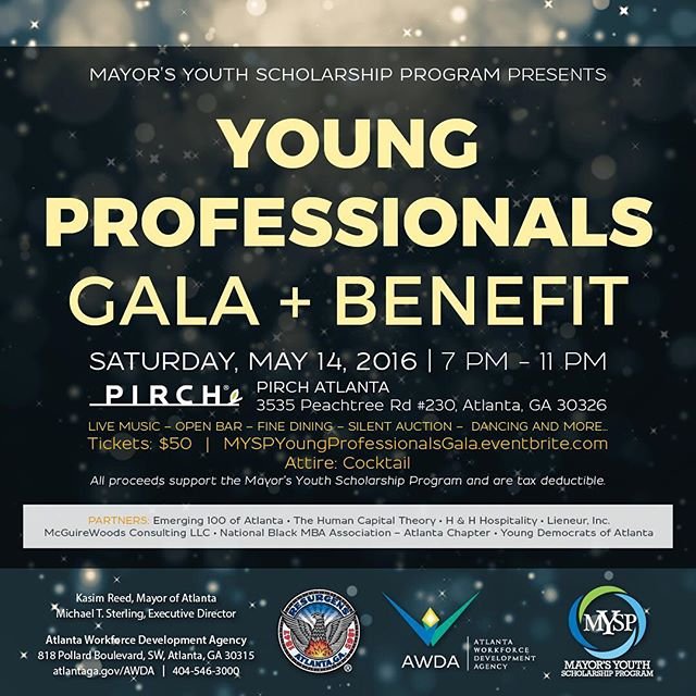 @HumanCapTheory is partnering with @cityofatlanta @atlworkforce and a host of other local organizations! Enjoy an evening of fun and fellowship in support of the Mayor's Youth Scholarship Program (MYSP)! There will be great music, amazing food, and an open bar!  Mayor's Youth Scholarship Program Young Professionals Fundraiser Saturday, May 14, 2016 7-11p  Pirch Atlanta 3535 Peachtree Rd. # 230 Atlanta, GA 30326  Cost: $50 (all of which will go to the Mayor's Youth Scholarship Program and is tax deductible)  The MYSP provides up to $5k per semester and $10k per academic year to pay teh balance of unmet student obligations. Scholarships are awarded on a first-come first-serve basis pending funding availability.  Do your part to support the youth of our great city!  #Imagineif #MYSP