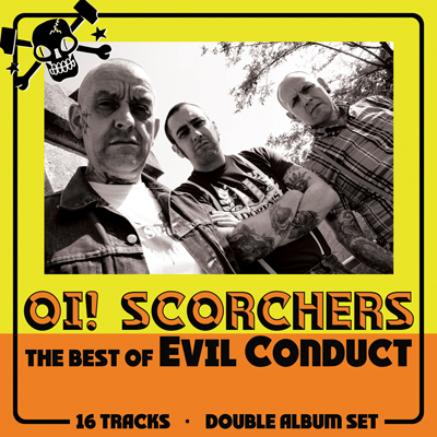 "EVIL CONDUCT ""Oi! Scorchers"" CD/2xLP - $4.10/$15.30 SIX FEET UNDER 