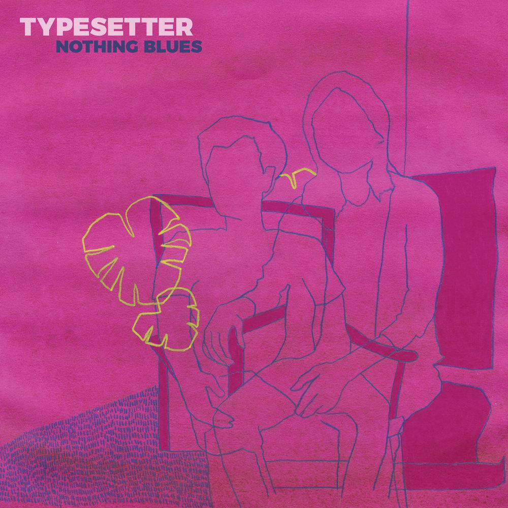 typesetter - nothing blues