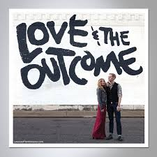 Love & The Outcome