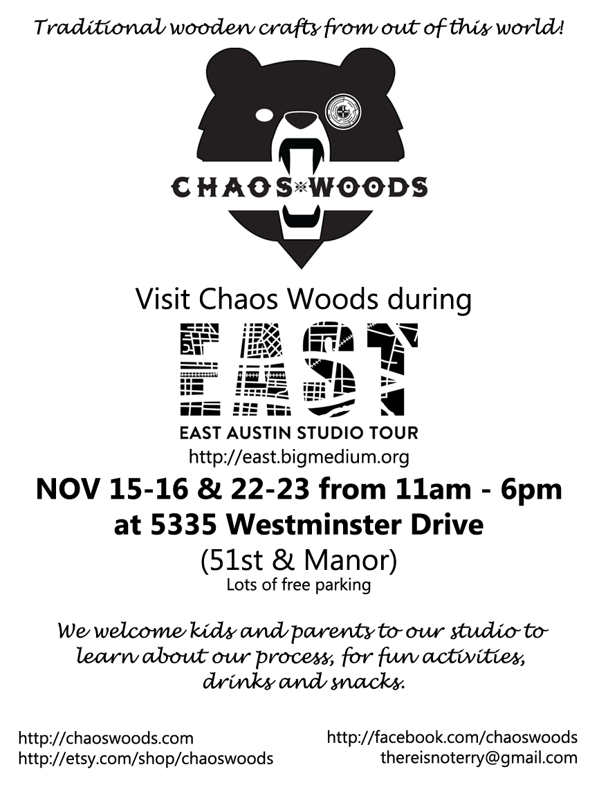 "Here's our flier for the EAST Austin Studio Tour. We had a lot of visitors to our garage studio and ""make your own wooden toy"" set up for the kids. It was a lot of fun!"