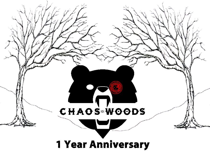 Chaos Woods One Year Anniversary!