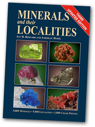 The third edition of Minerals and Their Localities, by Jan H. Bernard and Jaroslav Hyrsl, first published in 2004, will make its debut at the Munich Show this month.