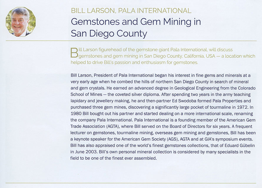 "Bill Larson attended the Gem-A Conference as a presenter on the topic of ""Gemstones and Gem Mining in San Diego County."" He left London with an FGA!"