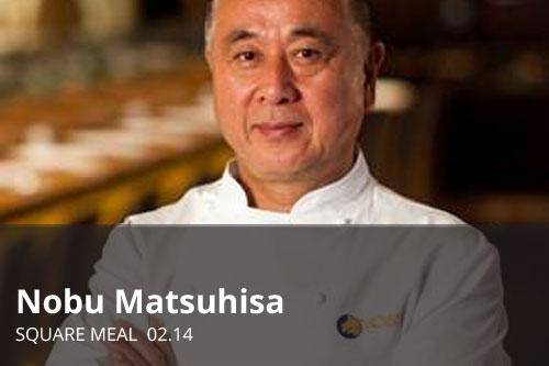 Nobu Matsuhisa | Square Meal