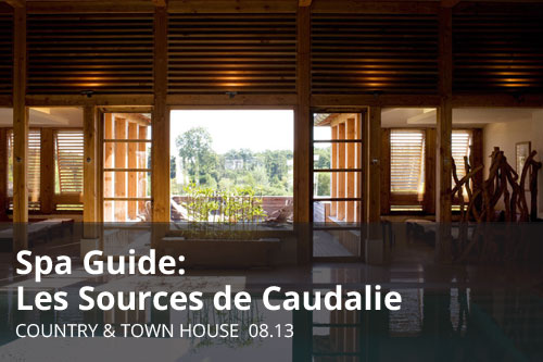 Spa Guide: Les Sources de Caudalie | Country & Town House