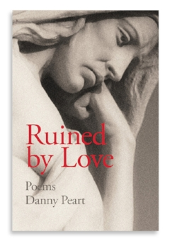 Ruined by Love  Danny Peart