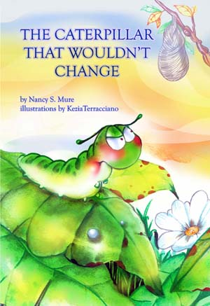 The Caterpillar That Wouldn't Change by Nancy S. Mure