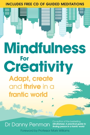 Podcast 43: Mindfulness for Creativity, with best selling Author, Danny Penman    Dr Danny Penman is the leading author for Mindfulness in the UK with his best selling book translated into 27 languages. It is being used by many GP's to help their patients cope with anxiety and depression.  He joins the podcast to talk about his current book and speaks about simple exercises to unleash our creative qualities.    Click on image for podcast