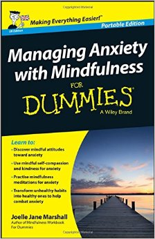 Podcast 44: Managing Anxiety for Dummies with Author Jo Marshall We speak with author Jo Marshall about the role Mindfulness can play in helping us to understand where Anxiety comes from and what we can do to change our relationship with it.  We also look at the evolutionary roots on Anxiety and discuss some simple techniques to help with it Click on image for podcast