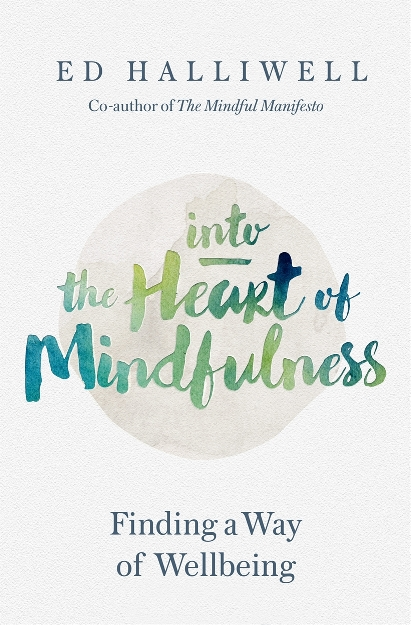 Podcast 55: Into the Heart of Mindfulness with Ed Halliwell Ed is a teacher and writer on Mindfulness and has been sharing this with others during a time where there was little science to back up the amazing claims. Ed also contributed to the most important report in Mindfulness history and is part of the School of life.  Click on image for podcast