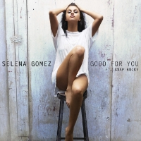 Selena Gomez - Good For You (feat. A$AP Rocky) Interscope Records Assistant Mix Engineer