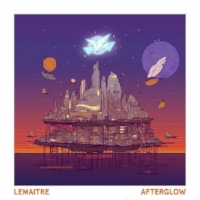 Lemaitre - Afterglow Assistant Mix Engineer (Playing To Loose) Astralwerks