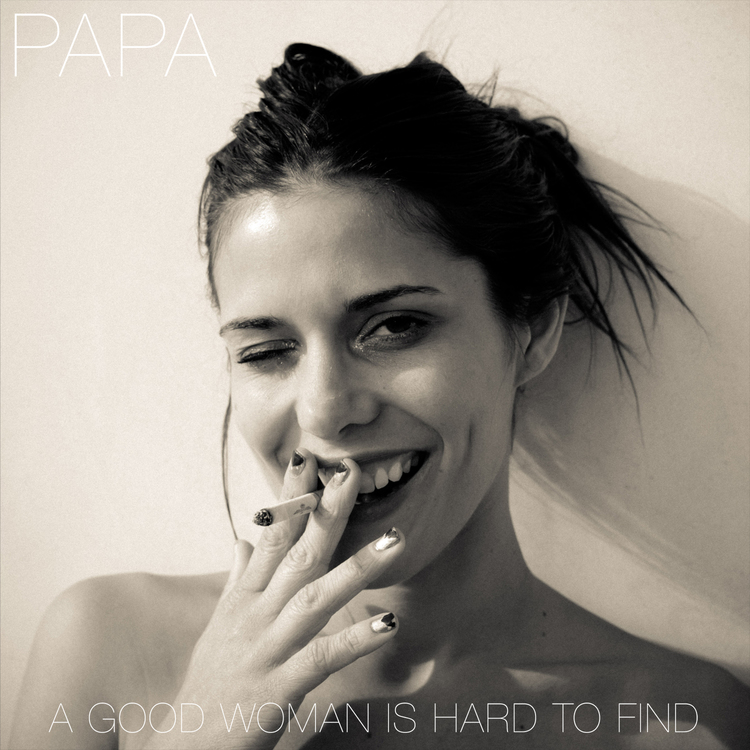 papa-a-good-woman-is-hard-to-find