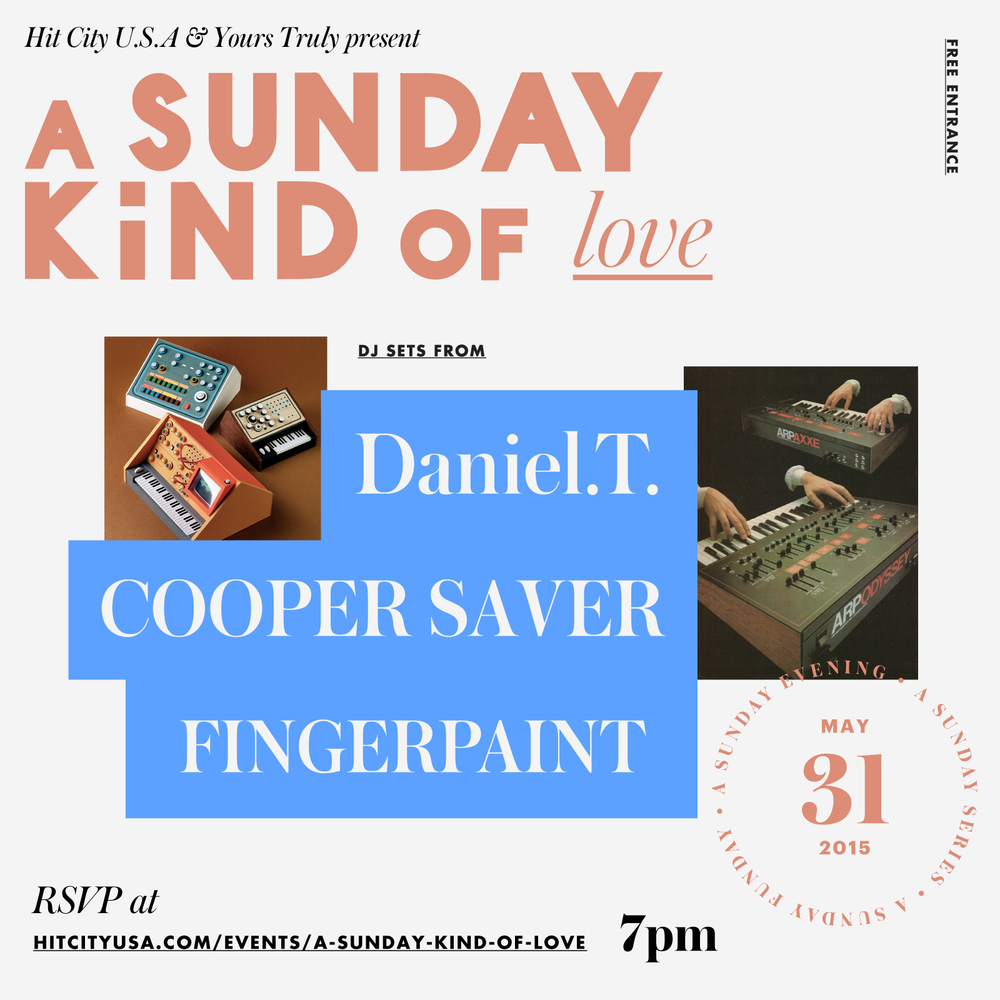 A Sunday Kind of Love w/ Daniel.T., Cooper Saver, & Fingerpaint