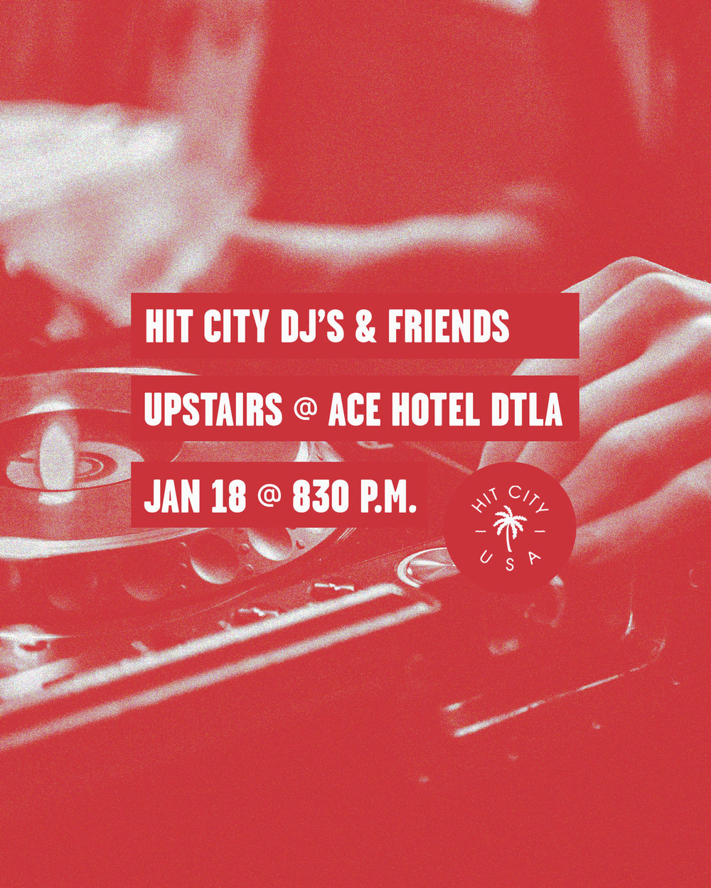 Hit Cit DJ's & Friends Upstairs at Ace Hotel DTLA