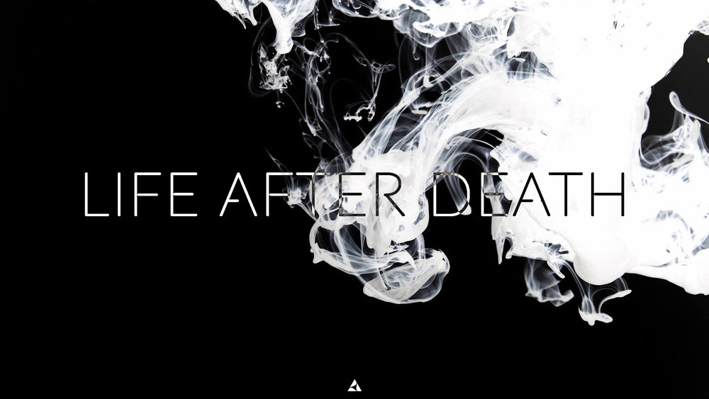 Life After Death.jpg