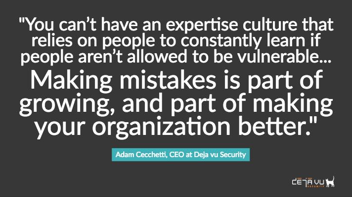 Adam Cecchetti Deja vu Security Organizational Culture quote 1.jpg
