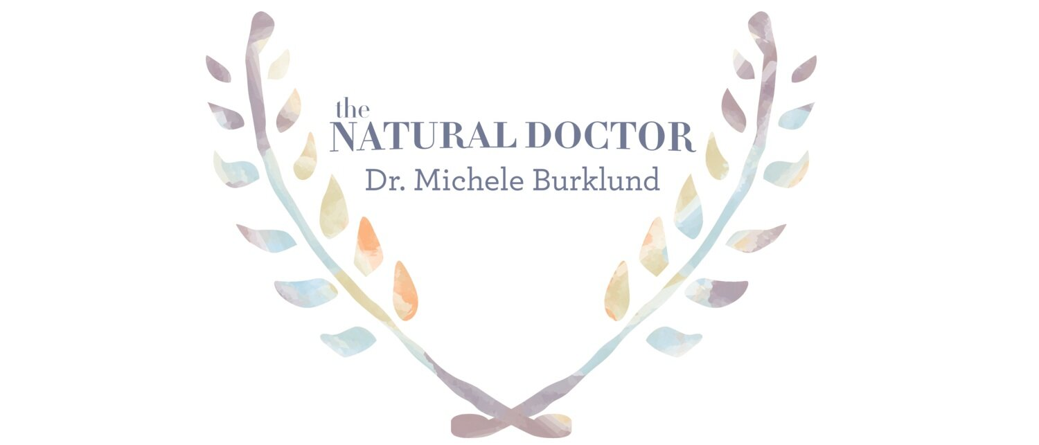 The Natural Doctor: Ancient Wisdom with Modern Science.  Dr. Michele Burklund ND