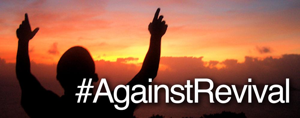 #AgainstRevival.jpg