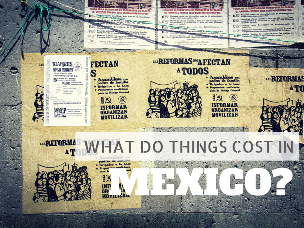 http://www.alongdustyroads.com/posts/2014/8/29/what-do-things-cost-in-mexico