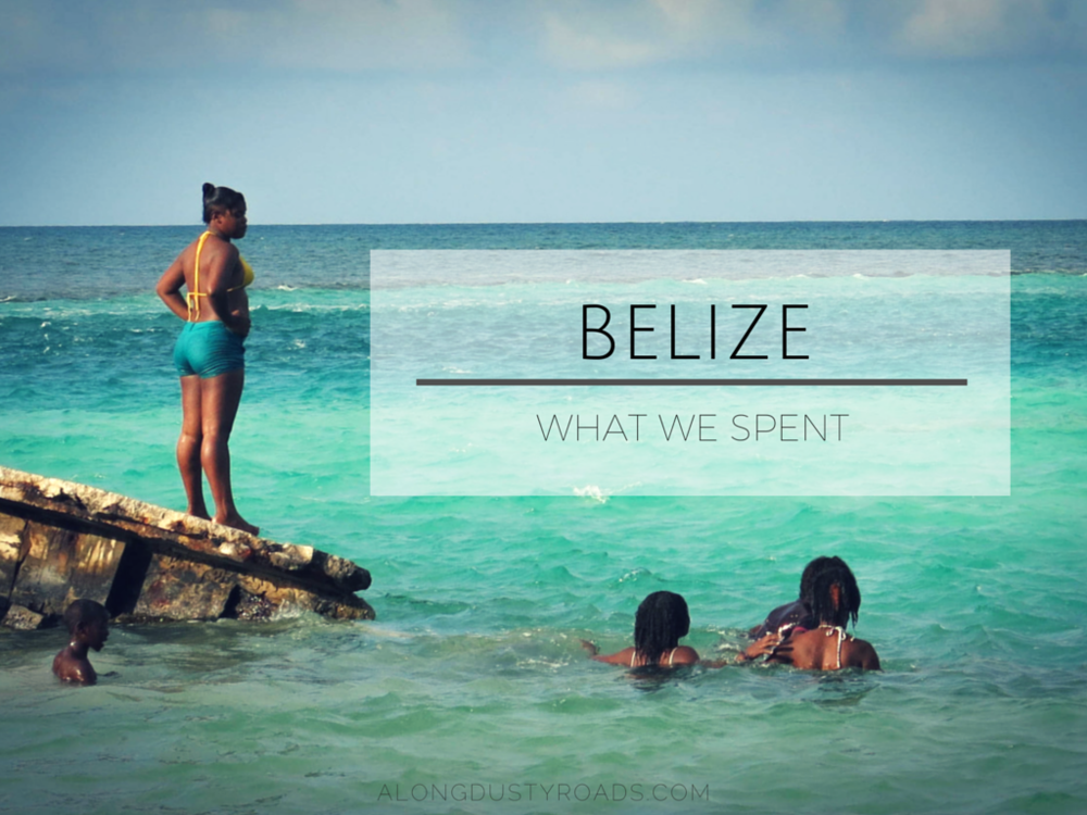 WHAT WE SPENT IN BELIZE
