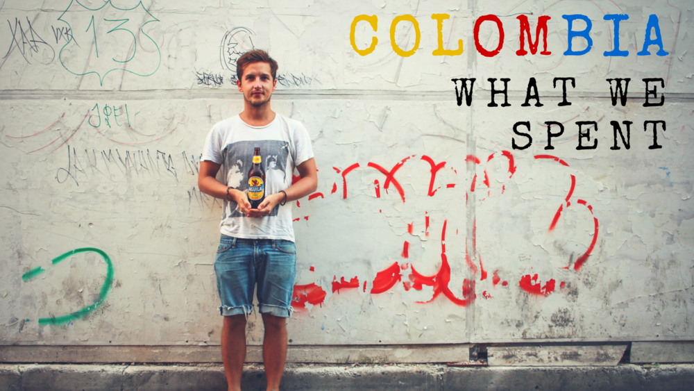 What we spent in Colombia!