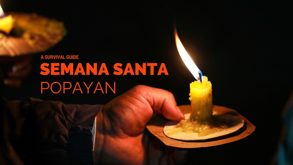 Survival guide to Semana Santa in Popayan