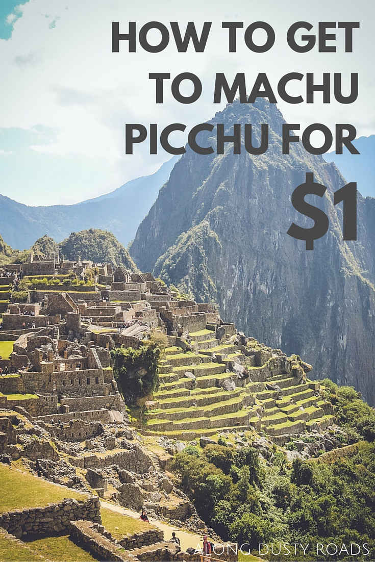 Overpriced trains or an expensive trek. These are the the only two ways that most people know how to get to Machu Picchu. However, there is another way. Read this article to find out how to get there for just $1!