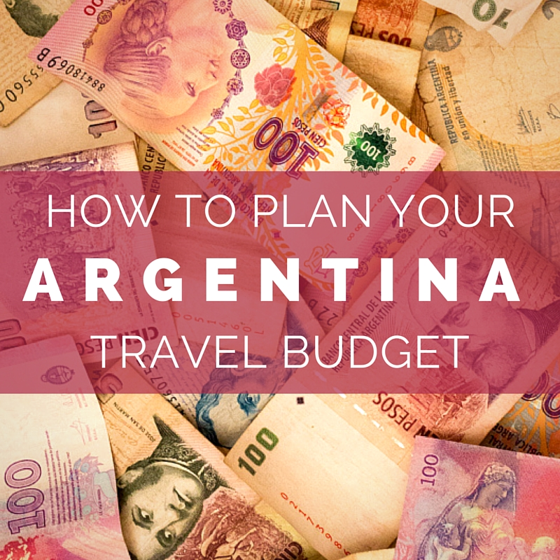 How to plan your Argentina travel budget