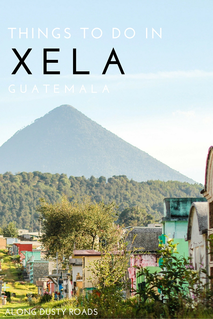 10 things to do in Xela, Guatemala
