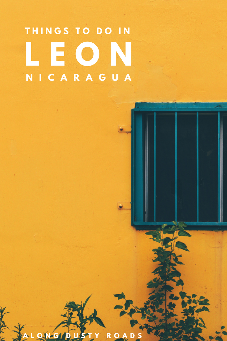 The gritty city of Leon Nicaragua is famous for volcano building - but there's much more to it. Discover all the best things to do in Leon here!