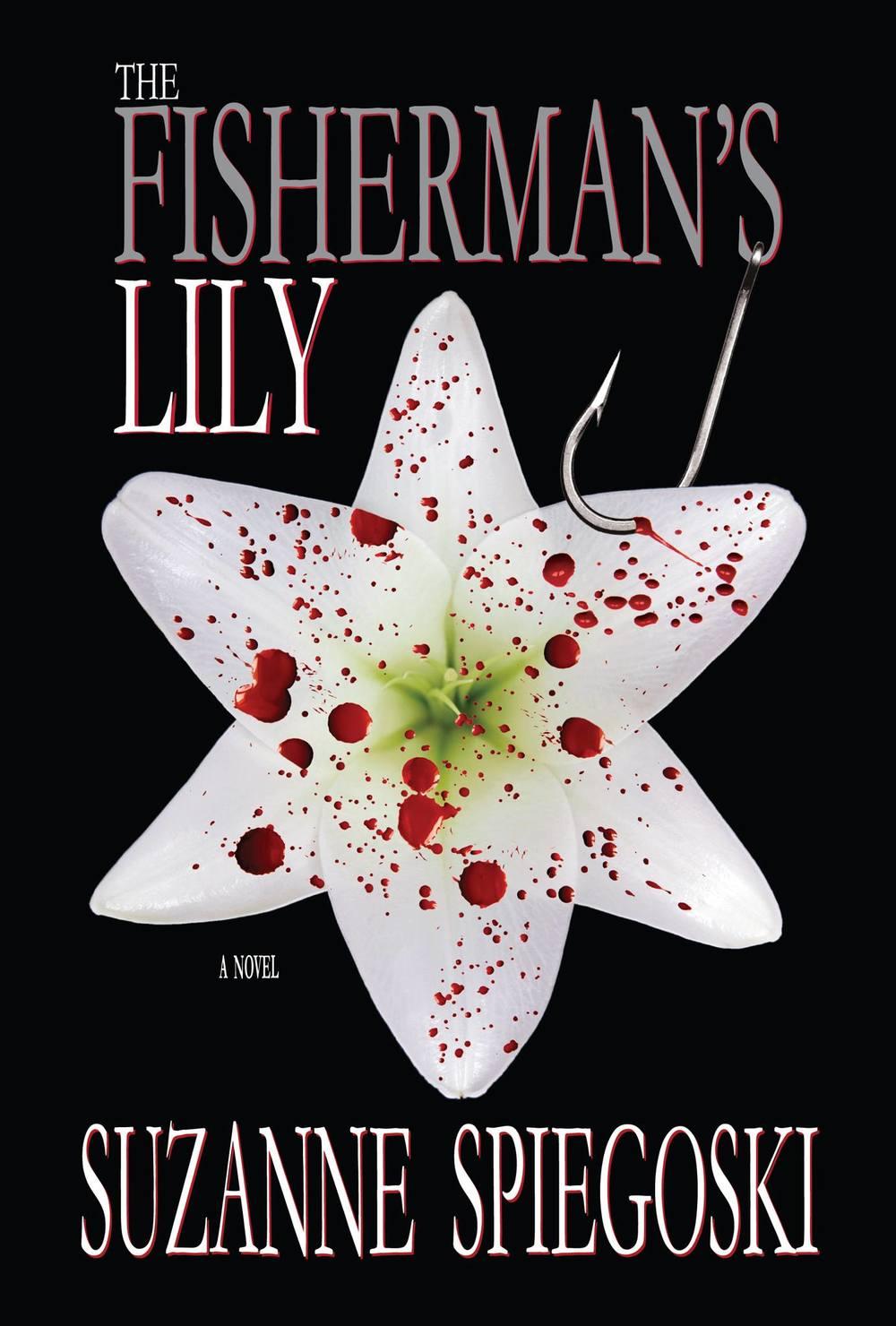 The Fisherman's Lily: A Novel by Suzanne Spiegoski