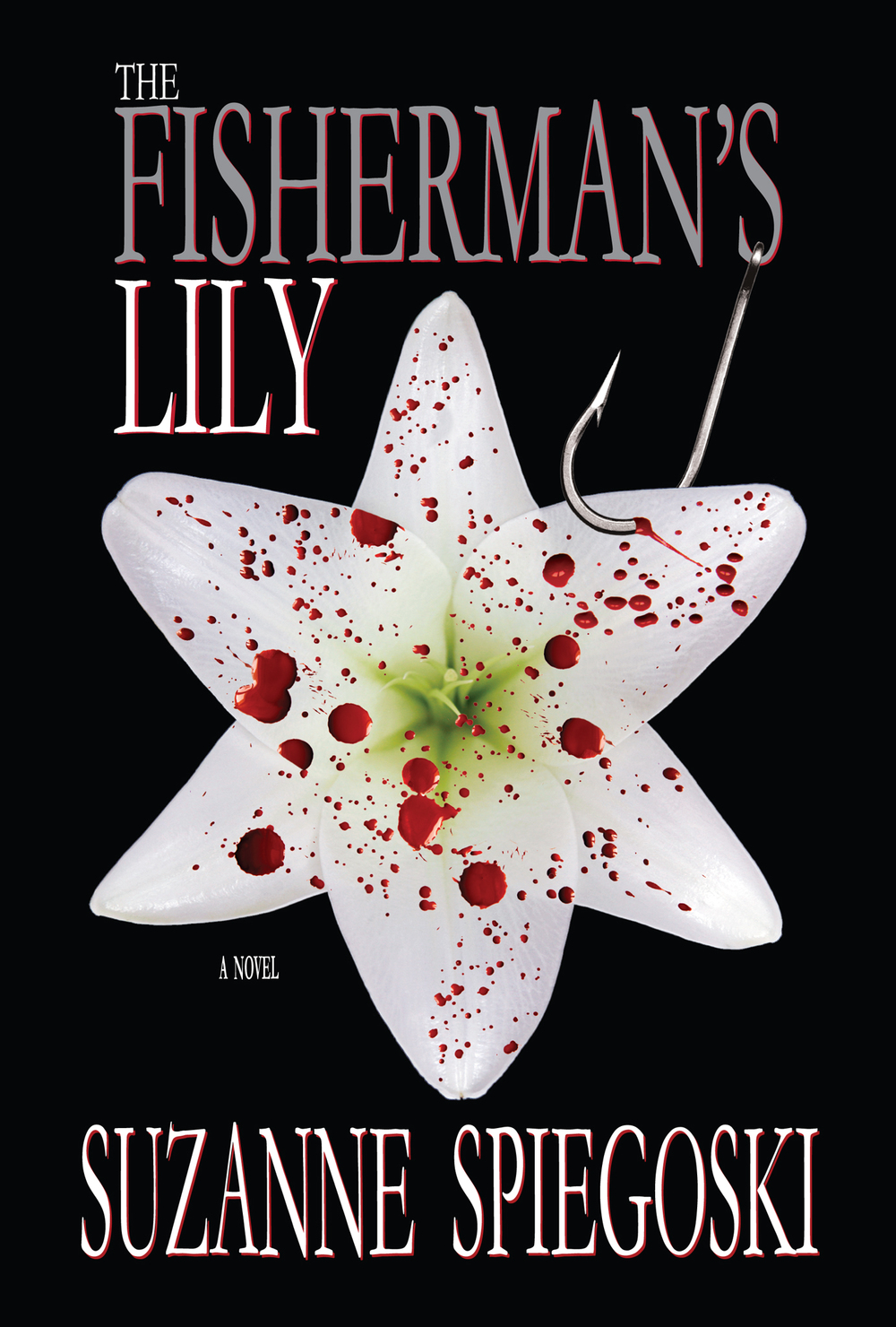 The Fisherman's Lily: A Novel By Suzanne Spiegoski