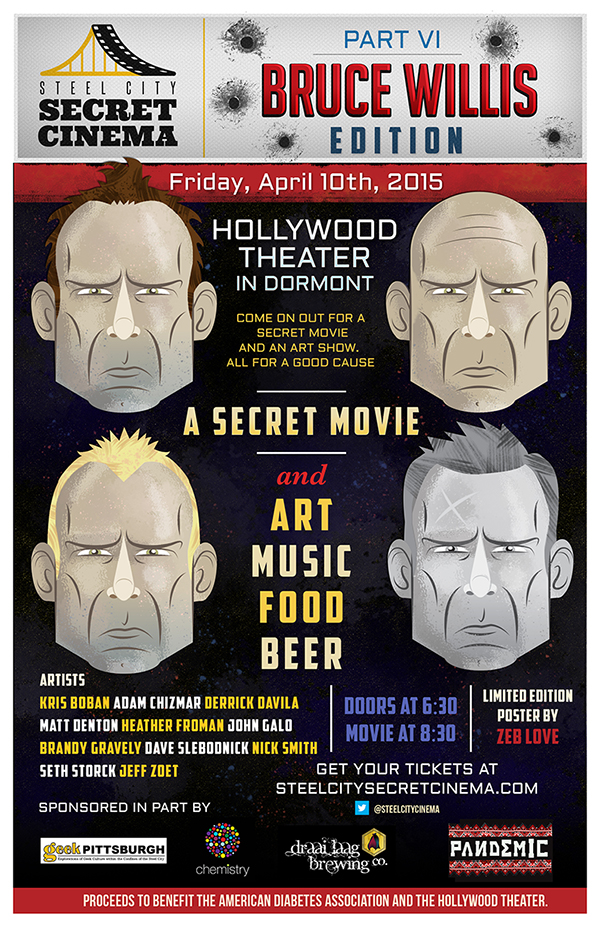 Steel City Secret Cinema - Bruce Willis Edition   Another Steel City poster. Event featured Bruce Willis inspired art gallery and a secret movie viewing