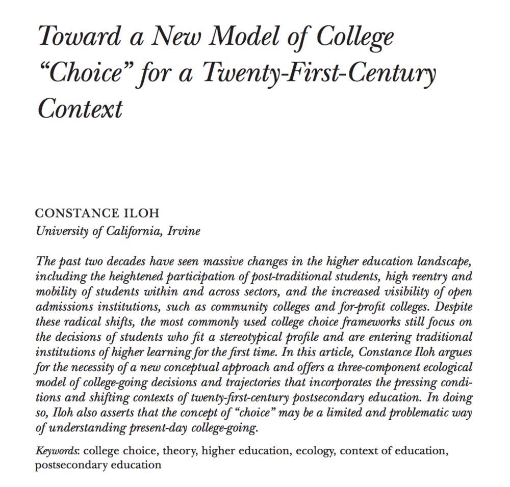 "- Toward a New Model of College ""Choice"" for a Twenty-First-Century ContextHarvard Educational ReviewSummer 2018, Vol. 88, No. 2, pp. 227-244.https://doi.org/10.17763/1943-5045-88.2.227"