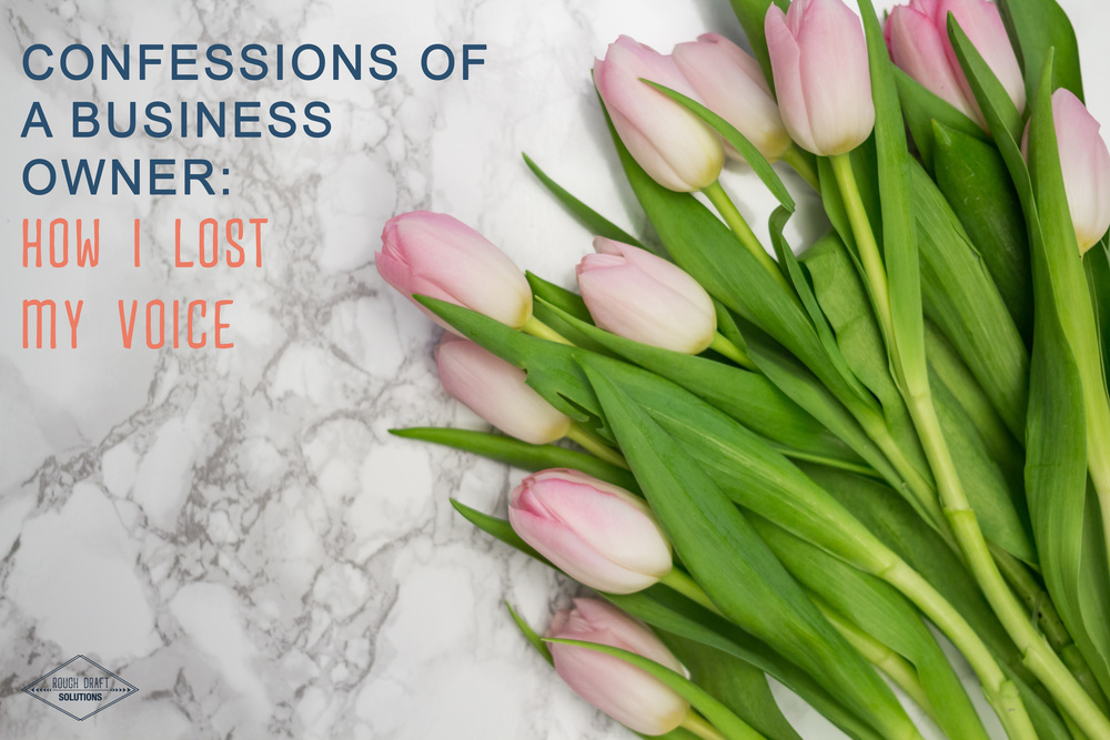 Confessions of a Business Owner: How I Lost My Voice