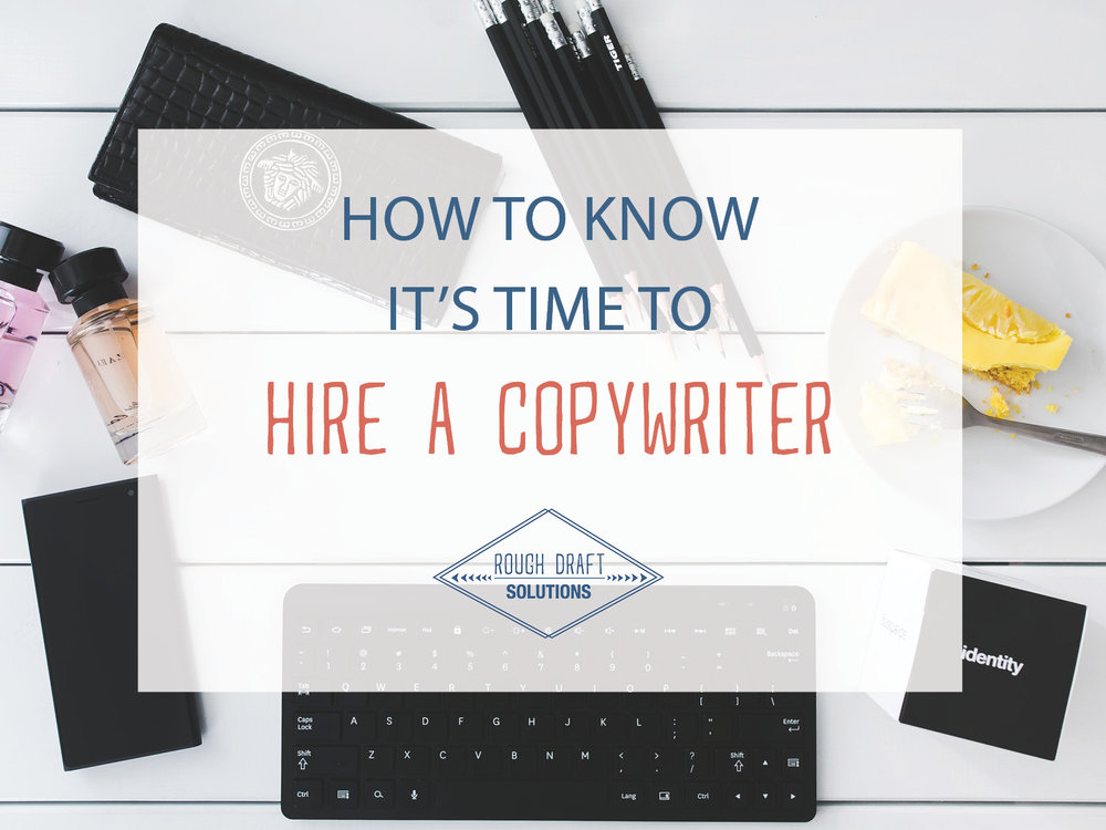 How to Know It's Time to Hire a Copywriter