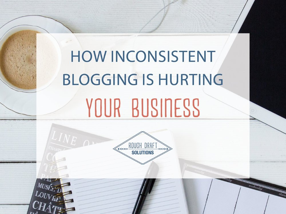 How Inconsistent Blogging is Hurting Your Business