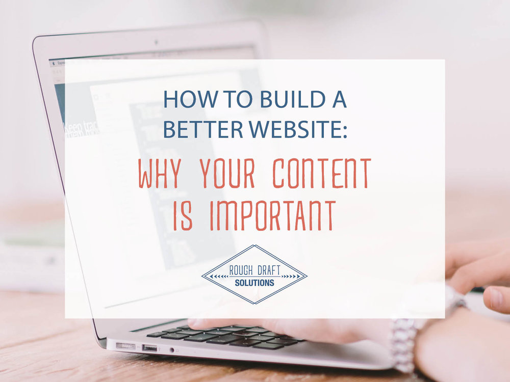 How to Build a Better Website: Why Your Content is Important