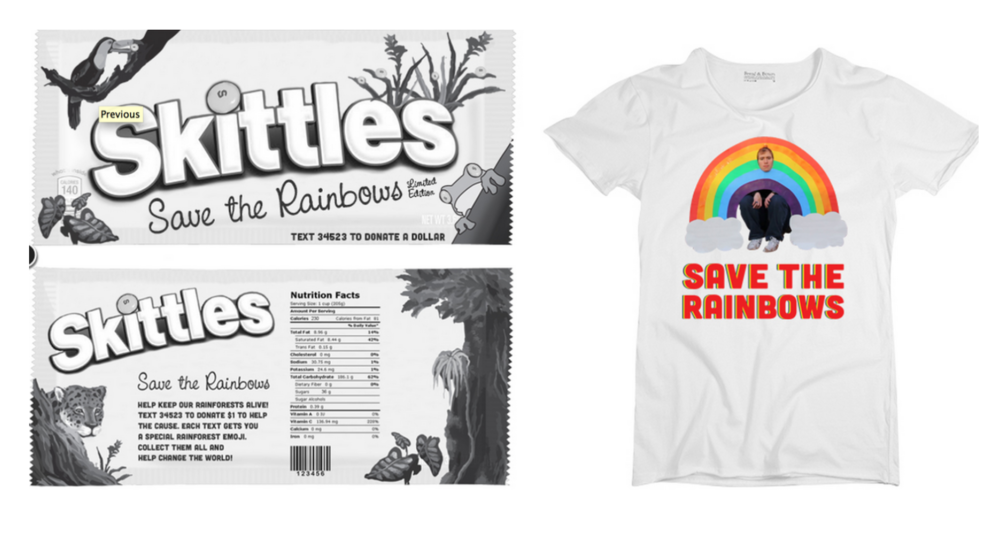 Skittles' world will turn colorless until the rainbows are off the endangered species list.   A limited edition Skittles package   would be inexpensive enough to appeal to teens, and bought frequently enough to rack up donation dollars quickly.